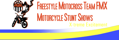 <B>Freestyle Motocross Team FMX Motorcycle Stunt Shows</B>